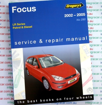 Ford Focus LR Series Petrol Diesel 2002 2005 Gregorys Service Repair Manual
