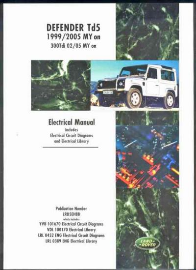 Land Rover Defender Td5 Electrical Manual 1999 2005 MY onwards   Brooklands Books Ltd UK