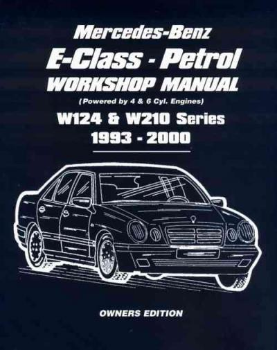 Mercedes Benz E Class W124 W210 Petrol 1993 2000 Workshop Manual   Brooklands Books Ltd UK