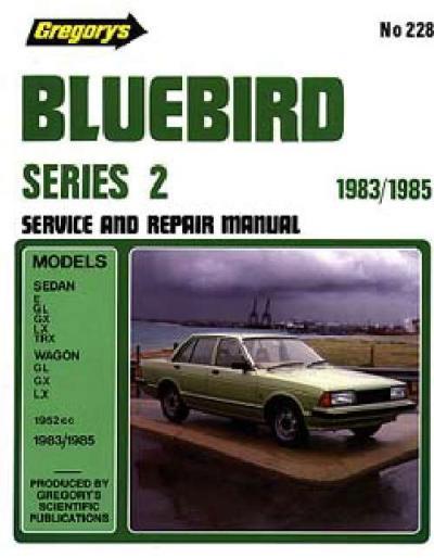 Nissan Bluebird Series 2 1983 1985 Gregorys Service Repair Manual
