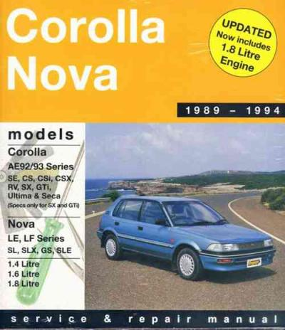 Toyota Corolla AE92 AE93  SE, CS, CSi, CSX, RV, Ultima,Seca,SX,GTi 1989-1994  Gregorys repair manual