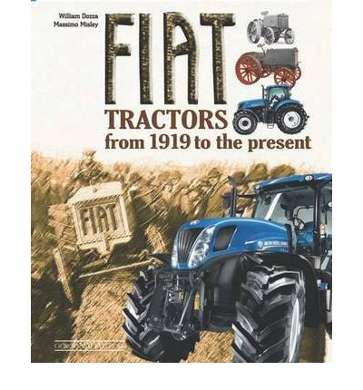 Fiat Tractors from 1919 to the Present