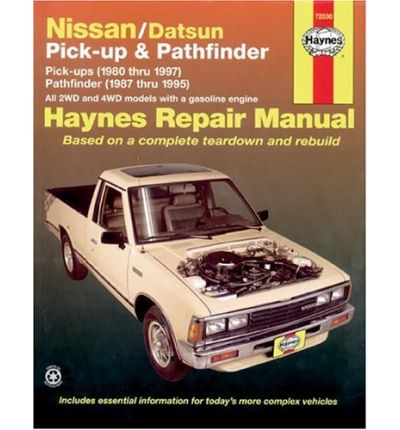 Nissan/Datsun Pick-up and Pathfinder Automotive Repair Manual