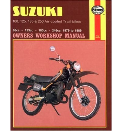 Suzuki 100, 125, 185 and 250cc Trail Bikes 1979-85 Owner's Workshop Manual