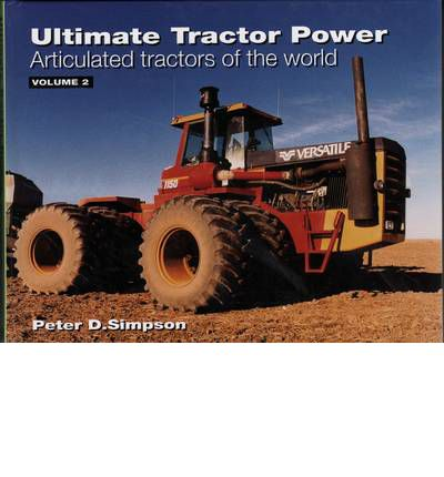 Ultimate Tractor Power: Articulated Tractors of the World v. 2, M-Z