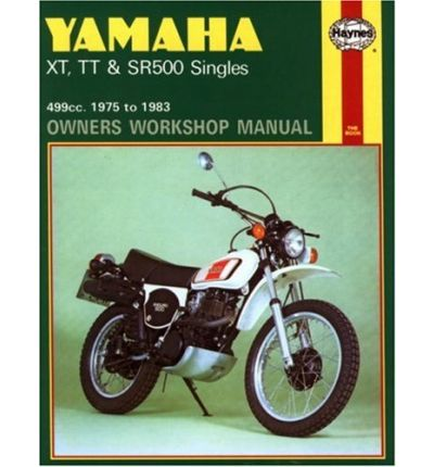 Yamaha XT, TT and SR500 Singles 1975-83 Owner's Workshop Manual
