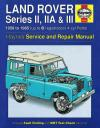 Land Rover Series 2 2A 3 Petrol 1958 1985 Haynes Service Repair Manual
